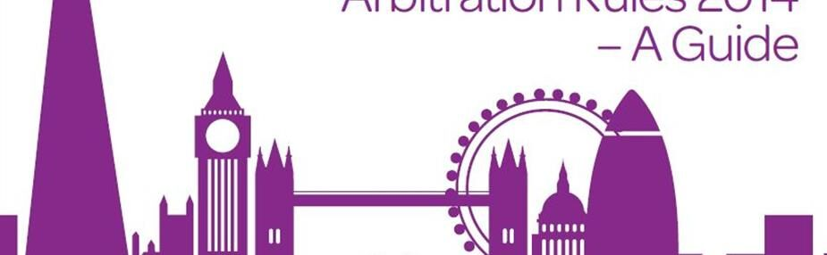 Key Features of the LCIA Arbitration Rules 2014 – A Guide