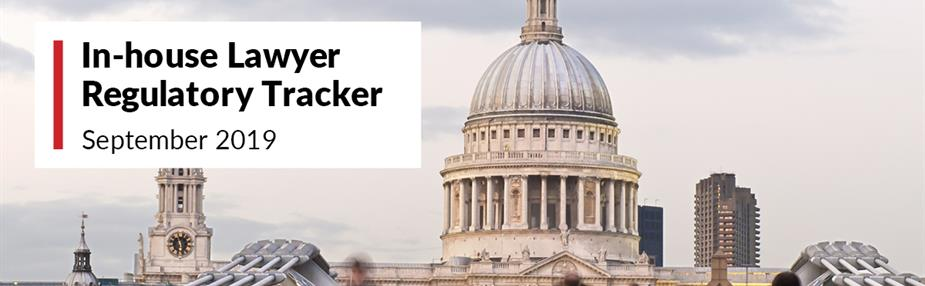 In-house Lawyer Regulatory Tracker - September 2019