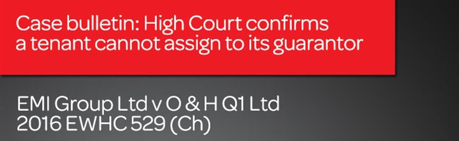 High Court confirms a tenant cannot assign to its guarantor