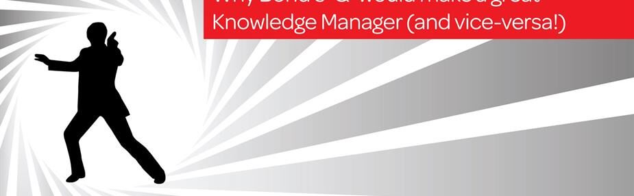 From LexisNexis With Love: why Bond's 'Q' would be a great knowledge manager