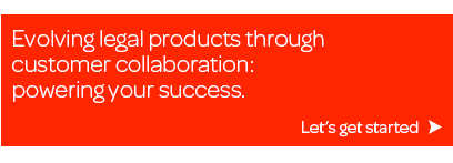 Evolving legal products through customer collaboration: powering your success.