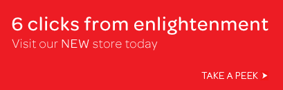6 clicks from enlightenment Visit our NEW store for an  exclusive 10% discount