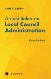 Arnold-Baker on Local Council Administration Eleventh edition cover