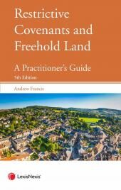 Restrictive Covenants and Freehold Land: A Practitioner's Guide Fifth edition & CD cover