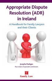 Appropriate Dispute Resolution (ADR) in Ireland: A Handbook for Family Lawyers and Their Clients cover
