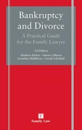 Bankruptcy and Divorce: A Practical Guide for the Family Lawyer Third edition cover