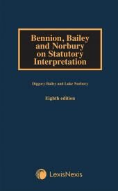 Bennion, Bailey and Norbury on Statutory Interpretation Eighth Edition cover