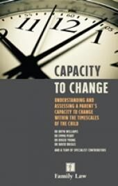 Capacity to Change: Understanding and Assessing a Parent's Capacity to Change within the Timescales of the Child cover