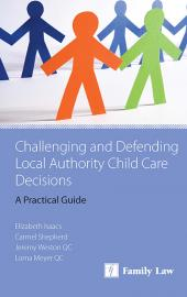 Challenging and Defending Local Authority Child Care Decisions: A Practical Guide cover
