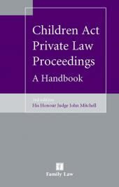 Children Act Private Law Proceedings: A Handbook 3rd edition cover