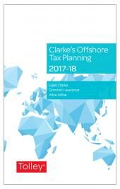 Clarke's Offshore Tax Planning 2017-18 (24th edition) cover