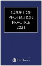 Court of Protection Practice (with CD-ROM) 2021 cover