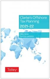 Clarke's Offshore Tax Planning 2021-22 (28th edition) cover