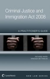 Criminal Justice and Immigration Act 2008 A Practitioner's Guide cover