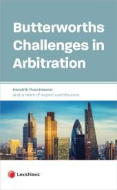 Butterworths Challenges in Arbitration: Challenges against Arbitrators, Awards and Enforcement in England and Wales cover