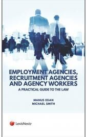 Employment Agencies, Recruitment Agencies and Agency Workers: A Practical Guide to the Law cover