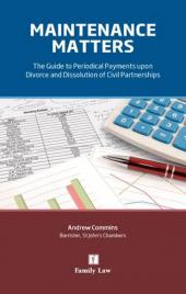 Maintenance Matters: The Guide to Periodical Payments upon Divorce and Dissolution of Civil Partnership cover
