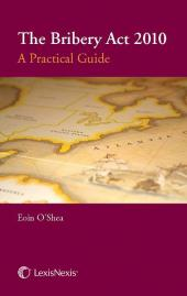 The Bribery Act 2010: A Practical Guide cover