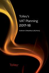 Tolley's VAT Planning 2017-18 (Part of the Tolley's Tax Planning Series) cover