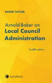 Arnold-Baker on Local Council Administration Twelfth edition cover
