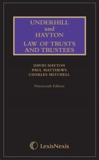 Underhill and Hayton Law of Trusts and Trustees 19th Edition
